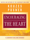 Encouraging the Heart (MP3): A Leader&#39;s Guide to Rewarding and Recognizing Others